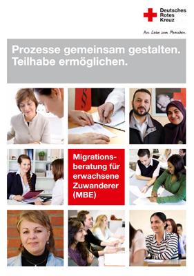 Prozesse gemeinsam gestalten. Teilhabe ermöglichen. Migrationsberatung für erwachsene Zuwanderer (MBE)